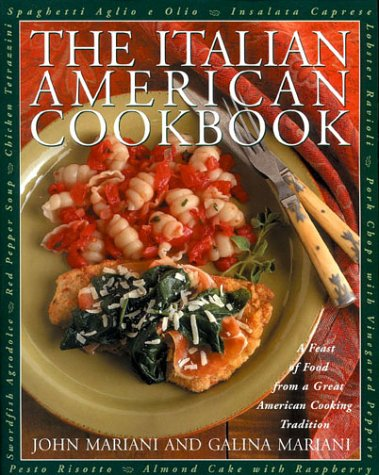 The Italian-American Cookbook: A Feast of Food from a Great American Cooking Tradition