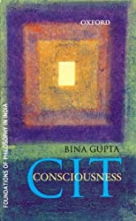CIT Consciousness (Foundations of Philosophy in India)