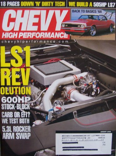 Chevy High Performance [ Aug. 2005 ] Single Issue Magazine (LS1 REVolution: 600HP stock-block, carb or EFI? we test both, 5.3L rocker arm swap)