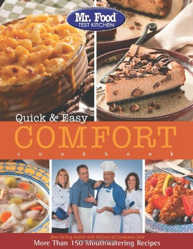Mr. Food Test Kitchen Quick & Easy Comfort Cookbook: More Than 150 Mouthwatering Recipes by Mr. Food Test Kitchen