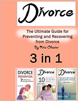 Divorce: The Ultimate Guide for Preventing and Recovering from Divorce 3 in 1