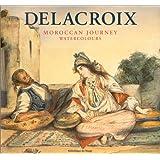 DELACROIX - VOYAGE AU MAROC AQUARELLES
