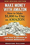Make Money with Amazon - How to Make $1,000 Per Day on Amazon: How to Become an Amazon Millionaire! (Make Money on Amazon)