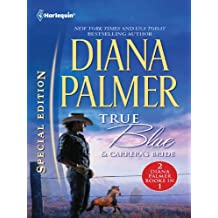 True Blue & Carrera's Bride: True Blue\Carrera's Bride (Harlequin Special Edition)