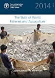 The State of the World Fisheries and Aquaculture 2014: Opportunities and Challenges (State of World Fisheries and Aquaculture)