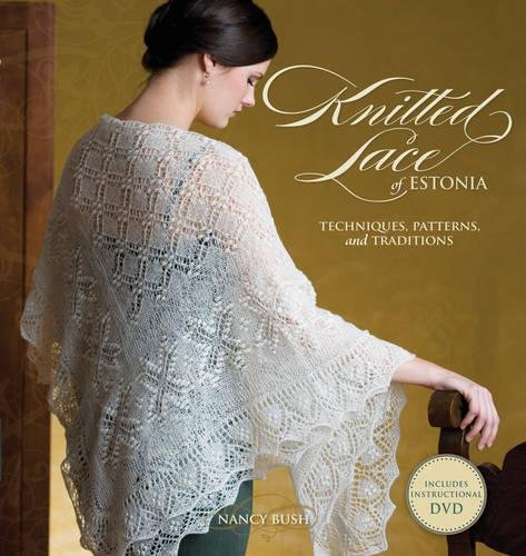 Knitted Lace of Estonia with DVD: Techniques, Patterns, and Traditions ()