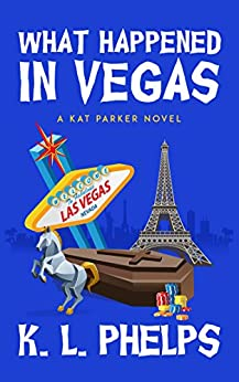 What Happened in Vegas (A Kat Parker Novel Book 4) by [Phelps, K.L.]