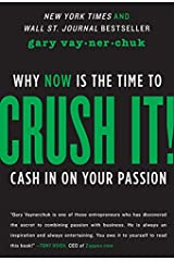 Crush It! Why Now is the Time to Cash in on Your Passion Paperback