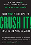 Crush It!: Why Now is the Time to Cash in on Your Passion (HarperBusiness)