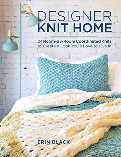 Cafe Knit - Designer Knit Home: 24 Room-By-Room Coordinated Knits to Create a Look You'll Love to Live In