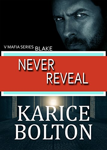Never Reveal: Blake: A Romantic Suspense (Volkov Brotherhood Series Book 1)