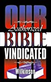 img - for Our Authorized Bible: Vindicated book / textbook / text book