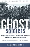 Book cover for Ghost Soldiers: The Epic Account of World War II's Greatest Rescue Mission