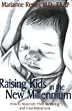 Raising Kids in the New Millennium, Marianne Restel, 1555176747