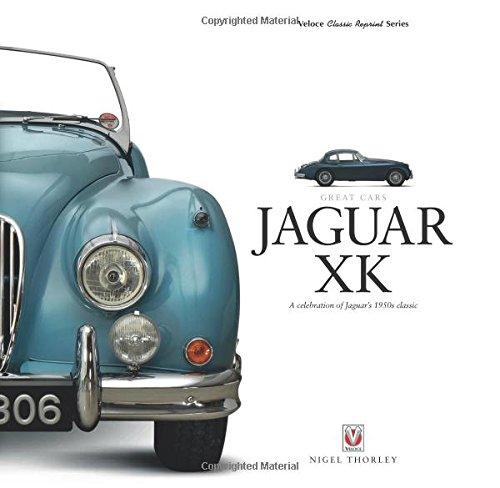 Jaguar XK: A Celebration of Jaguar's 1950s Classic (Great ()