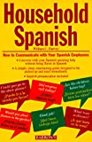 Household Spanish : How to Communicate with Your Spanish Employees, Harvey, William C., 0812090578