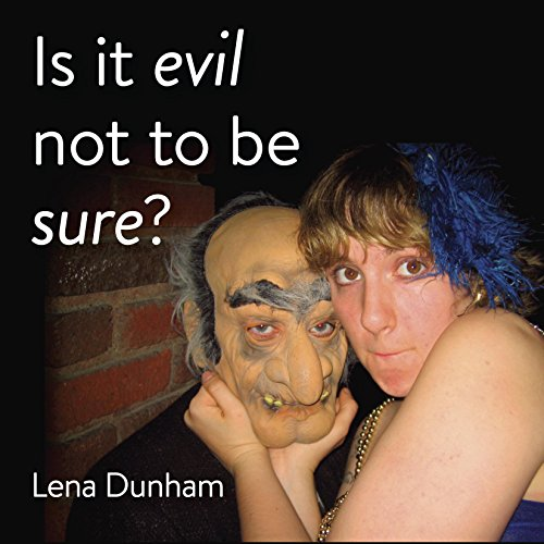 Is It Evil Not To Be Sure