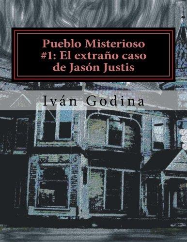 Pueblo Misterioso #1 El extraño caso de Jasón Justis (Volume ...