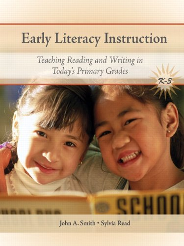 Early Literacy Instruction: Teaching Reading and Writing in Today's Primary Grades (2nd Edition)