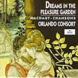Machaut - Chansons - Dreams in the Pleasure Garden