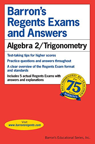Regents Exams and Answers: Algebra 2/Trigonometry (Barron's Regents Exams and Answers Books)