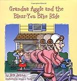 Grandma Aggie and the Bless-You Bike Ride, Neta Jackson, 0825429390