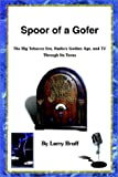 Spoor of a Gofer, Larry Bruff, 0759666342