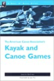 The Nuts 'N' Bolts Guide to the American Canoe Association's Kayak and Canoe Games, Laurie Guillion, 0897321944