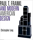 Paul T. Frankl and Modern American Design, Christopher Long, 0300121024