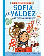 Sofia Valdez and the Vanishing Vote (The Questioneers)