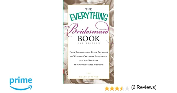 The Everything Bridesmaid Book: From bachelorette party planning ...