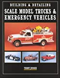 Building and Detailing Scale Model Trucks and Emergency Vehicles, Terry Jessee, 0890243115