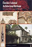 Florida's Colonial Architectural Heritage, Gordon, Elsbeth K., 0813024633