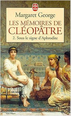 Livre Les mémoires de Cléopâtre Tome 2 : Sous le signe d'Aphrodite pdf