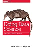 Doing Data Science: Straight Talk from the Frontline Front Cover