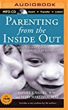 img - for Parenting from the Inside Out: How a Deeper Self-Understanding Can Help You Raise Children Who Thrive book / textbook / text book