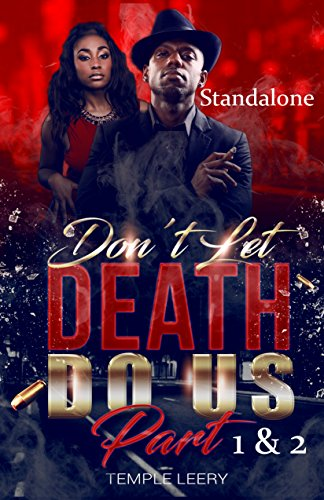 Books : Don't Let Death Do Us Part (1-2): The Unfolding Of A Husband's Secret Life As A Silent Victim of Spousal Abuse (Stay Or Go)