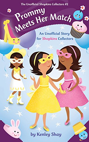Match Pony (Prommy Meets Her Match: An Unofficial Story for Shopkins Collectors (The Unofficial Shopkins Collectors))