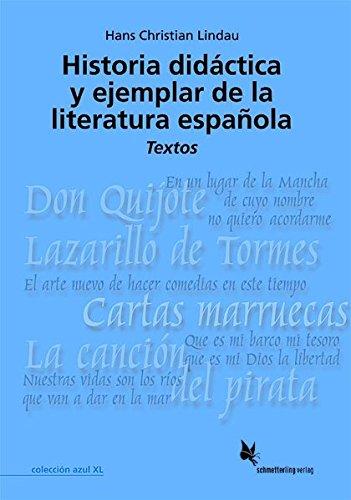 Historia didáctica y ejemplar de la literatura española. Band 2: Textos (Colección azul XL)