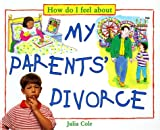 My Parents' Divorce, Julia Cole, 0761308695