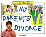 My Parents' Divorce, Julia Cole, 0761308695