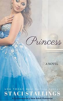 Princess: A Contemporary New Adult Romance Novel by [Stallings, Staci]