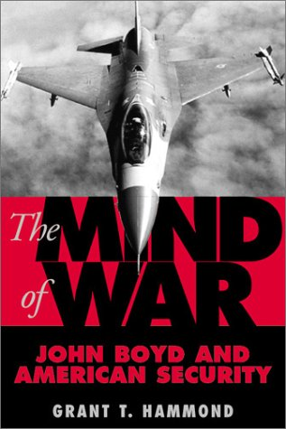 The Mind of War: John Boyd and American Security Grant Tedrick Hammond