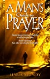 A Man's Guide to Prayer, Linus Mundy, 0824517628