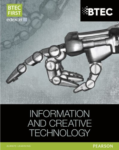BTEC First in Information & Creative Technology: Student Book (BTEC First IT), by Eddie Allman, Alan Jarvis, Allen Kaye, Richard McGill, D