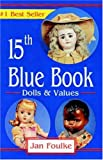 img - for Blue Book Dolls and Values, 15th Edition book / textbook / text book