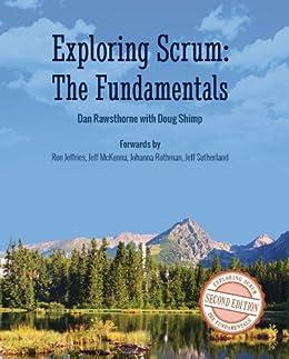 Exploring Scrum: the Fundamentals by [Rawsthorne, Dan, Shimp, Doug]