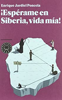 ¡Espérame en Siberia, vida mía! par Jardiel Poncela