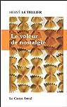 Le voleur de nostalgie par Hervé  Le Tellier