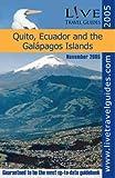 Live Travel Guide to Quito, Ecuador and the Galapagos Islands, , 0977115909